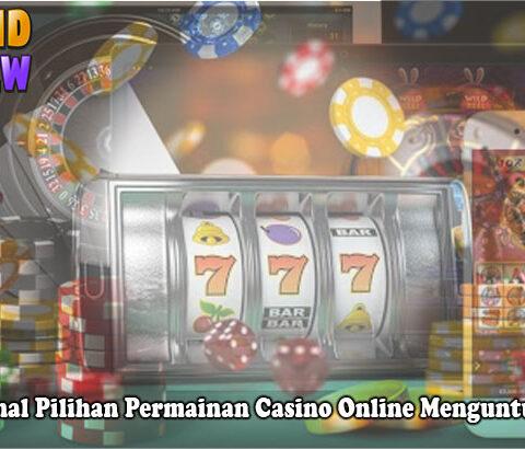 Casino Online Menguntungkan Mengenal Pilihan Permainan - Vipkidreview