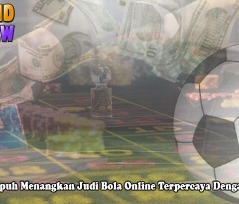Judi Bola Online Terpercaya Dengan Mudah - Vipkidreview