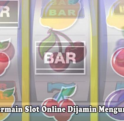 Slot Online Dijamin Menguntungkan - Taktik Bermain - Vipkidreview